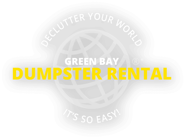 Declutter your world - Green Bay Dumpster Rental - It's So Easy